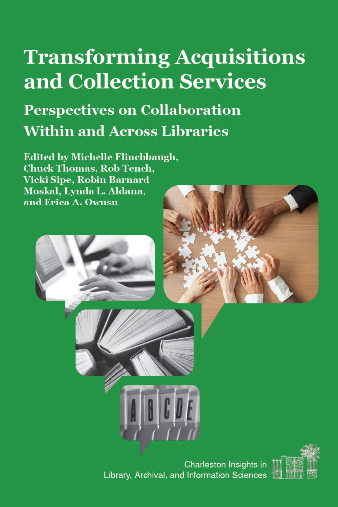 Transforming Acquisitions and Collections Services: Perspectives on Collaboration Within and Across Libraries